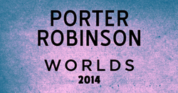 Porter Robinson Tickets from TicketFix.com