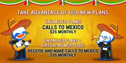 Unlimited calls to landlines and cellphones to Mexico