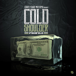 """Cold Shoulder"" Mixtape by Profile"