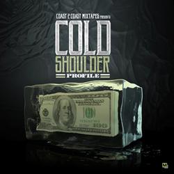 """Cold Shoulder"" Mixtape by Profile"