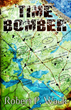 Boissevain Books Publishes Time Bomber - A Novel of Both World War II and Time Travel