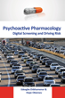 """Psychoactive Pharmacology: Digital Screening and Driving Risk"" --  Authors Edeaghe Ehikhamenor and  Hope Obianwu's New Book Shows Drug Screening Keeps Roads Safer"