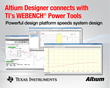 Altium Designer connects with TI's WEBENCH® power supply tools to...