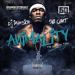 """Animality: The Blended Tape"" Mixtape by DJ Invasion & 50 Cent"