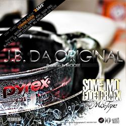 """""""Sum Mo Good Crack"""" Mixtape by JB Da Original"""