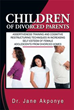 Dr. Jane Akponye's New Book Explores the Impact of Divorce in a...