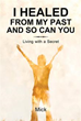 Mick Announces Release of 'I Healed From My Past So Can You'