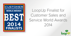 LoopUp Finalist in Customer Sales and Service World Awards 2014