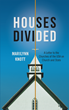 "Minister, Marilyn Knott, Applies Biblical Values to Modern Social Issues in New Book, ""Houses Divided"""