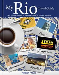 My Rio Travel Guide -- Travel Guidebook to Rio de Janeiro, Brazil