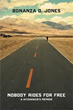 New Book 'Nobody Rides For Free' Chronicles a Hitchhiker's Journey