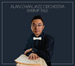 """Shrimp Tale,"" Debut CD by the Los Angeles-Based Alan Chan..."