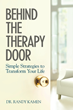 "Dr. Randy Kamen Unveils New Book, ""Behind the Therapy Door: Simple..."