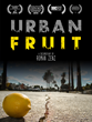 URBAN FRUIT: A Documentary About the Urban Farming Movement in Los...