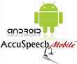 Android Release of AccuSpeechMobile Vastly Expands Scope of Voice Productivity for Mobile Enterprise Applications