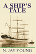"N. Jay Young's WWII Maritime Adventure, ""A Ship's..."
