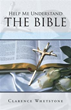 Clarence Whetstone Presents New Guide to Understanding Bible