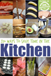 Time Saving Kitchen Tips Have Been Published On Kids Activities Blog