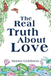 Spirituality, Creativity Flow in 'The Real Truth About Love'
