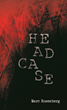 """Headcase,"" a New Crime Thriller by Author Marc Rosenberg,..."