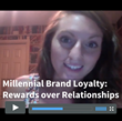 Millennials Redefining Concept of Brand Loyalty
