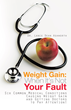 Doctor: Weight Gain May Not Be Your Fault