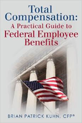 Total Compensation Federal Employee Benefits Brian Kuhn Certified Financial Planner