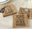 Eat, Drink, & Be Married Burlap Coasters