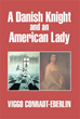 New Book 'A Danish Knight and an American Lady' go on Cold War...