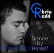 "Chris Rudd, single ""Dance by Herself"""