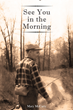 """Mary McCarty's First Book """"See You in the Morning"""" is a Story Which..."""
