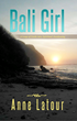 Single Mom and Successful Business Owner Anne Latour's New Book Bali...