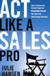 Hansen's Book, Act Like a Sales Pro