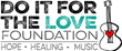 The Do It For The Love Foundation grants live concert music wishes to people living with life-threatening illnesses, children with various challenges and wounded veterans.