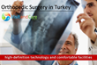 Orthopedic Surgery Centers in Turkey Now Offering Luxurious and...