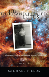 The Thousand-Petaled Lotus: Growing Up Gay in the Southern Baptist Church