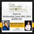 Create Indestructible Wealth Radio Welcomes Maryann Ehmann