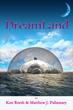 DreamLand by Ken Reeth and Matt Pallamary