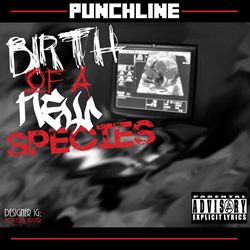 """Birth of a New Species"" Mixtape by Punchline"