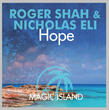 "Out Now: Roger Shah & Nicholas Eli, ""Hope"" (Magic Island/Black Hole Recordings)"