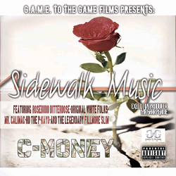 """Sidewalk Music"" Mixtape by C-Money"