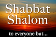 No Shabbat Shalom for you