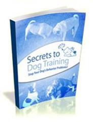 Secrets To Dog Training: Stop Your Dog's Behavior Problems Product Order