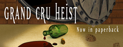 Grand Cru Heist - now in paperback