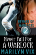 Never Fall For A Warlock by Marilyn Vix