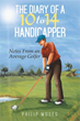 Author Philip Moses releases 'The Diary of a 10 to 14 Handicapper'