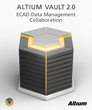 Altium Releases Next Generation Vault for Collaboration and ECAD Design Data Management