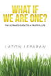 New Book 'WHAT IF WE ARE ONE' is a Compelling Read on Facing Life's...