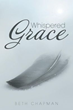 New Book 'Whispered Grace' Meditates On Life With Nature