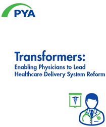 Enabling Physicians to Lead Healthcare Delivery System Reform